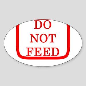 DO NOT FEED Oval Sticker