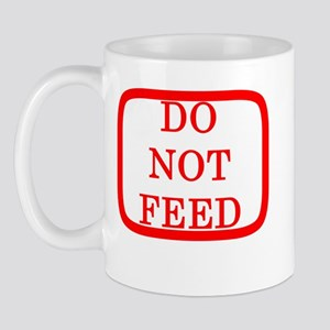 DO NOT FEED Mug