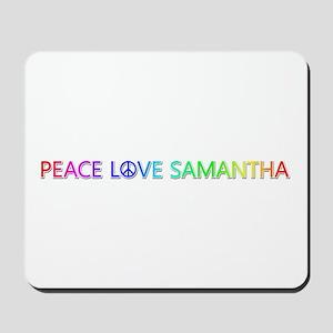 Peace Love Samantha Mousepad