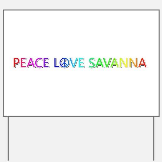 Peace Love Savanna Yard Sign