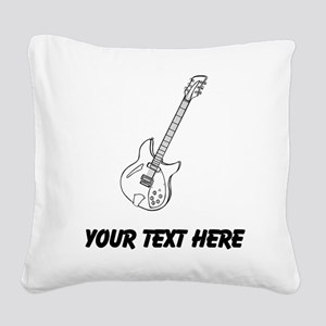 Electric Guitar (Custom) Square Canvas Pillow