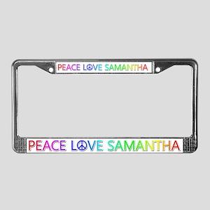 Peace Love Samantha License Plate Frame
