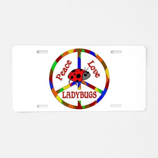 Peace Love Ladybugs Aluminum License Plate