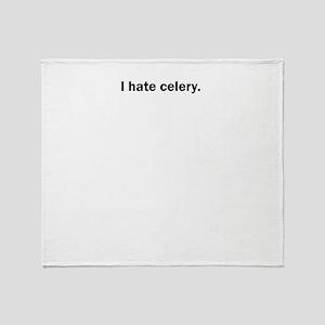 I hate celery Throw Blanket