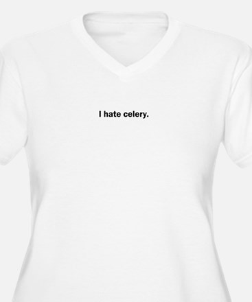 I hate celery Plus Size T-Shirt
