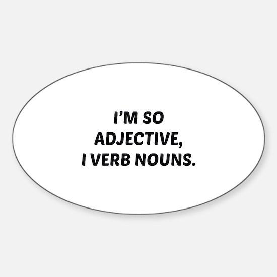 I'm So Adjective Sticker (Oval)