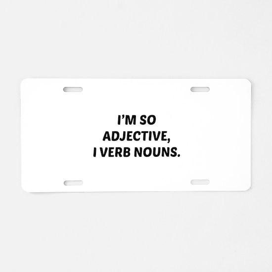 I'm So Adjective Aluminum License Plate