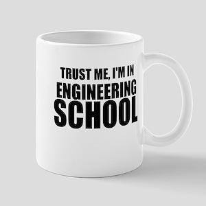Trust Me, I'm In Engineering School Mugs