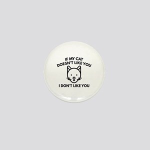 If My Cat Doesn't Like You Mini Button