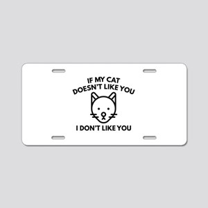 If My Cat Doesn't Like You Aluminum License Plate