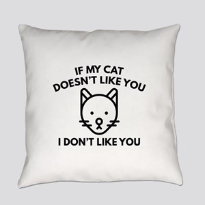 If My Cat Doesn't Like You Everyday Pillow
