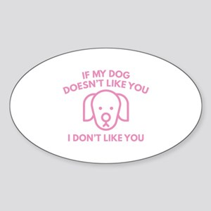 If My Dog Doesn't Like You Sticker (Oval)