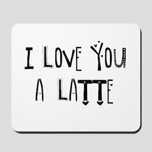 I love you a Latte Mousepad