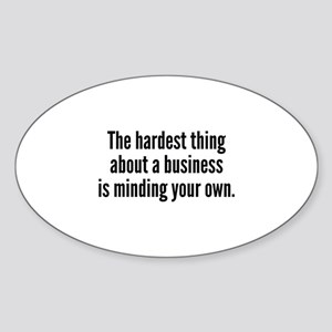 The Hardest Thing Sticker (Oval)