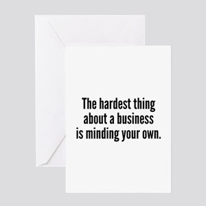 Mind your own business greeting cards cafepress the hardest thing greeting card m4hsunfo