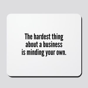 The Hardest Thing Mousepad
