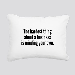 The Hardest Thing Rectangular Canvas Pillow