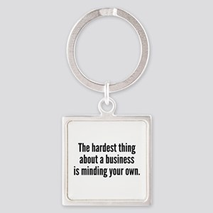 The Hardest Thing Square Keychain