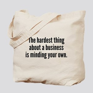 The Hardest Thing Tote Bag