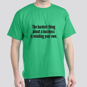 The Hardest Thing Dark T-Shirt