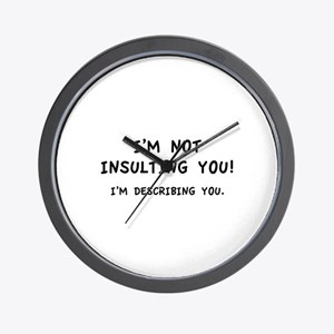 I'm Not Insulting You Wall Clock
