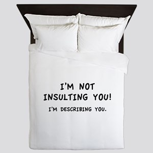 I'm Not Insulting You Queen Duvet