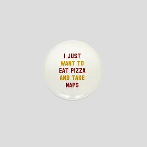 Eat Pizza And Take Naps Mini Button