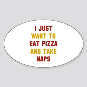Eat Pizza And Take Naps Sticker (Oval)