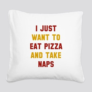 Eat Pizza And Take Naps Square Canvas Pillow