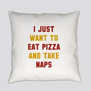 Eat Pizza And Take Naps Everyday Pillow