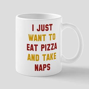 Eat Pizza And Take Naps Mug