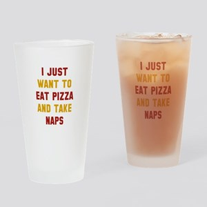 Eat Pizza And Take Naps Drinking Glass