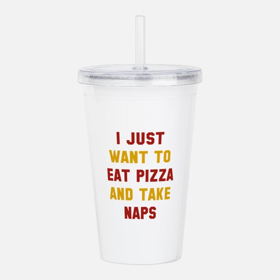 Eat Pizza And Take Naps Acrylic Double-wall Tumble