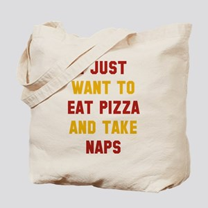 Eat Pizza And Take Naps Tote Bag