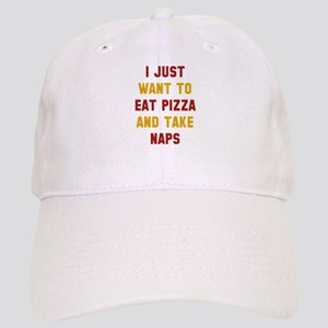 Eat Pizza And Take Naps Cap