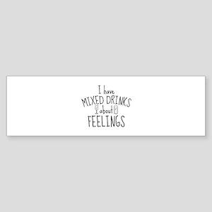 Mixed Drinks About Feelings Sticker (Bumper)