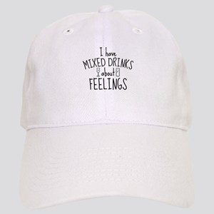 Mixed Drinks About Feelings Cap