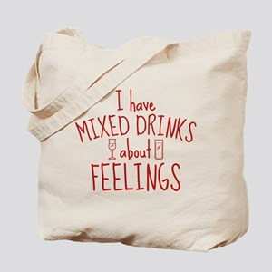 Mixed Drinks About Feelings Tote Bag