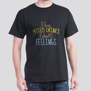 Mixed Drinks About Feelings Dark T-Shirt