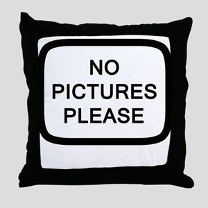 NO PICTURES PLEASE Throw Pillow
