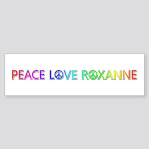 Peace Love Roxanne Bumper Sticker