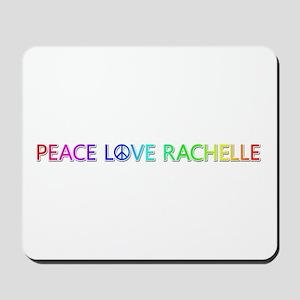 Peace Love Rachelle Mousepad