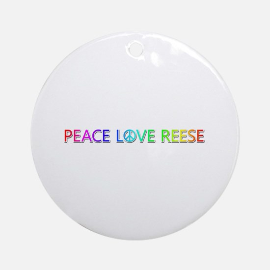 Peace Love Reese Round Ornament