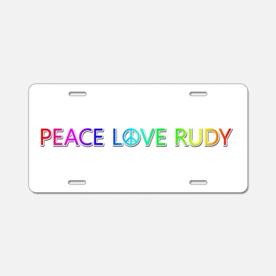 Peace Love Rudy Aluminum License Plate