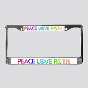 Peace Love Roth License Plate Frame