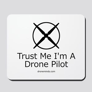 Trust Me I'm A Drone Pilot Mousepad