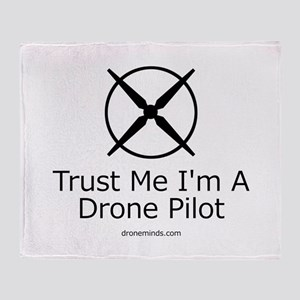 Trust Me I'm A Drone Pilot Throw Blanket
