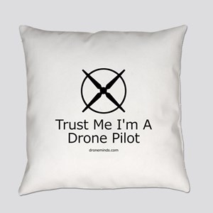 Trust Me I'm A Drone Pilot Everyday Pillow
