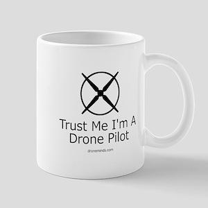 Trust Me I'm A Drone Pilot Mugs