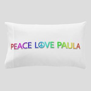 Peace Love Paula Pillow Case